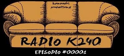 Radio K-240 Puntata #0001