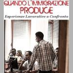 """Convegno """"Quando l'immigrazione produce. - Esperienze lavorative a confronto"""""""
