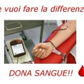 Se vuoi fare la differenza, dona il sangue!