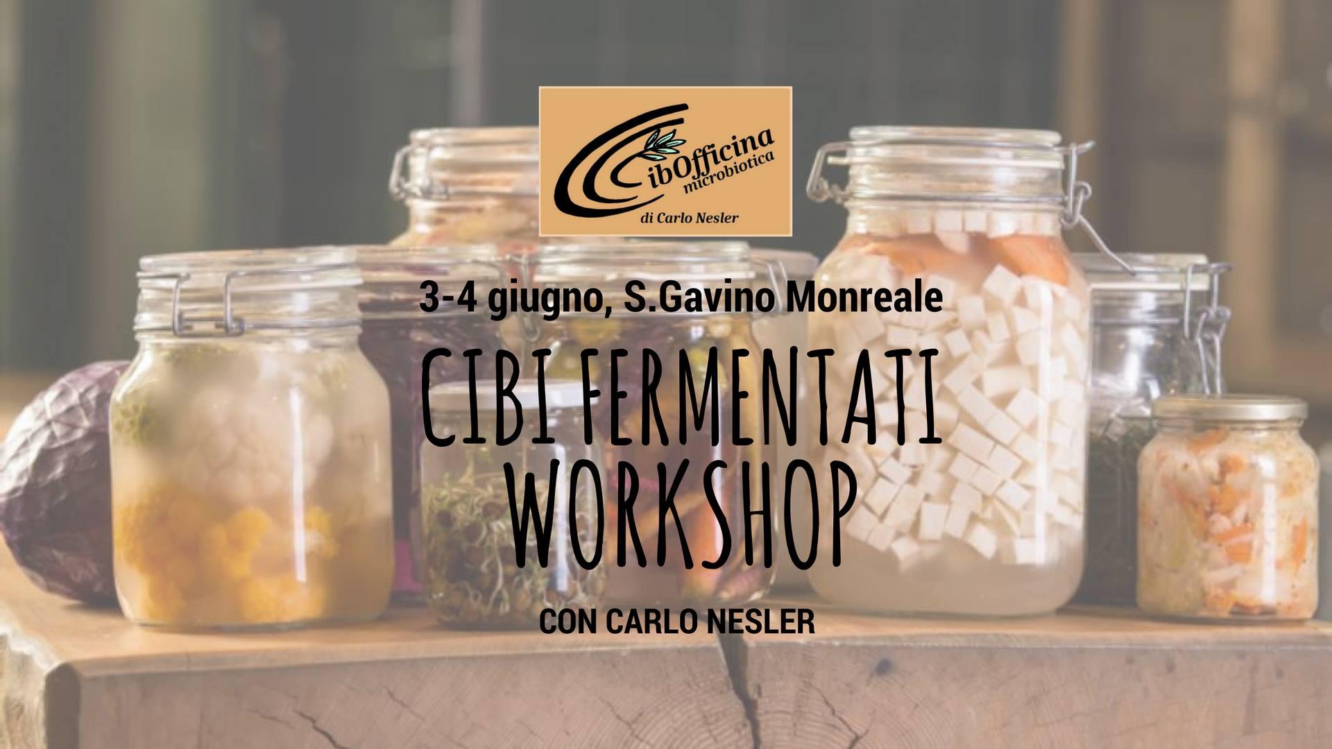Cibi Fermentati - Workshop con Carlo Nesler