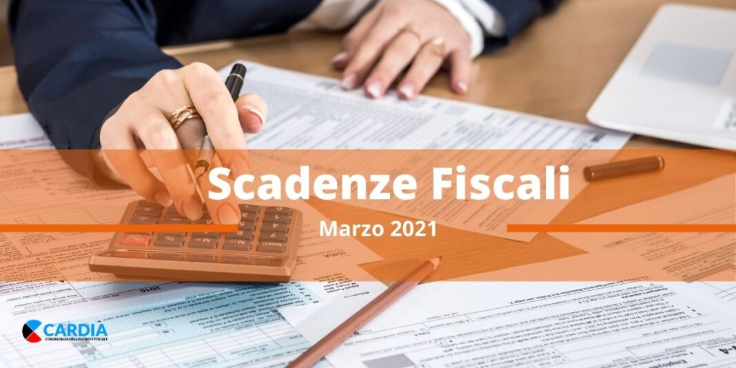 Scadenza fiscali Marzo 2021. Indicazioni per cittadini, aziende e liberi professionisti.